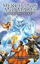 Merchants and Mages - Highmage's Plight, #2 ebook by D.H. Aire