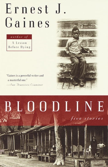 Bloodline - Five Stories ebook by Ernest J. Gaines