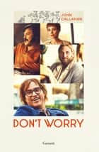 Don't Worry ebook by John Callahan, Giuseppe Maugeri