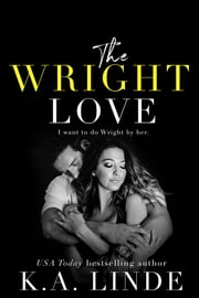 The Wright Love ebook by K.A. Linde