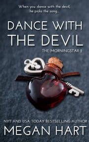 Dance with the Devil - The Morningstar 2 ebook by Megan Hart