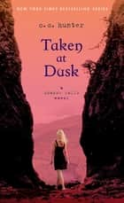 Taken at Dusk ebook by C. C. Hunter