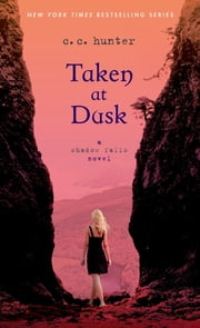 Taken at Dusk - A Shadow Falls Novel ebook by C. C. Hunter