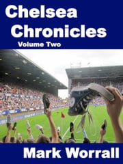 Chelsea Chronicles Volume Two ebook by Mark Worrall