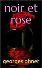 noir et rose ebook by georges ohnet