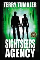 The Sightseers Agency ebook by terry tumbler