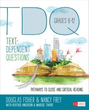 Text-Dependent Questions, Grades 6-12 - Pathways to Close and Critical Reading ebook by Dr. Nancy Frey, Heather L. Anderson, Douglas Fisher,...