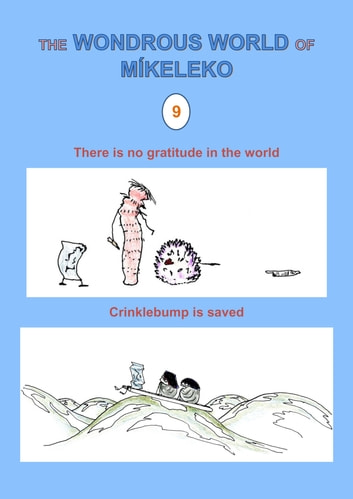 There is no gratitude in the world and Crinklebump is saved ebook by Míkeleko