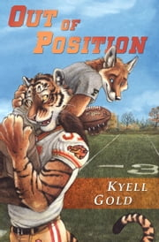 Out of Position - (mature content) ebook by Kyell Gold