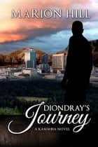 Diondray's Journey ebook by Marion Hill