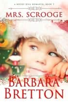 Mrs. Scrooge - Rocky Hill Romance, #1 ebook by Barbara Bretton