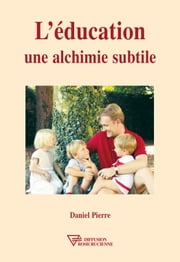 L'éducation, une alchimie subtile ebook by Kobo.Web.Store.Products.Fields.ContributorFieldViewModel