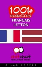 1001+ exercices Français - Letton ebook by Gilad Soffer