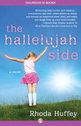 The Hallelujah Side - A Novel ebook by Rhoda Huffey