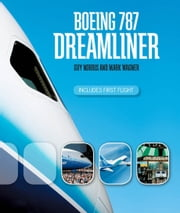 Boeing 787 Dreamliner ebook by Mark Wagner,Guy Norris