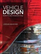 Vehicle Design - Aesthetic Principles in Transportation Design ebook by Jordan Meadows