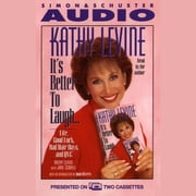 It's Better to Laugh...Life Good Luck Bad Hair Days & QVC - America's Top Learning Expert Shows How Every Child Can Succeed audiobook by Kathy Levine
