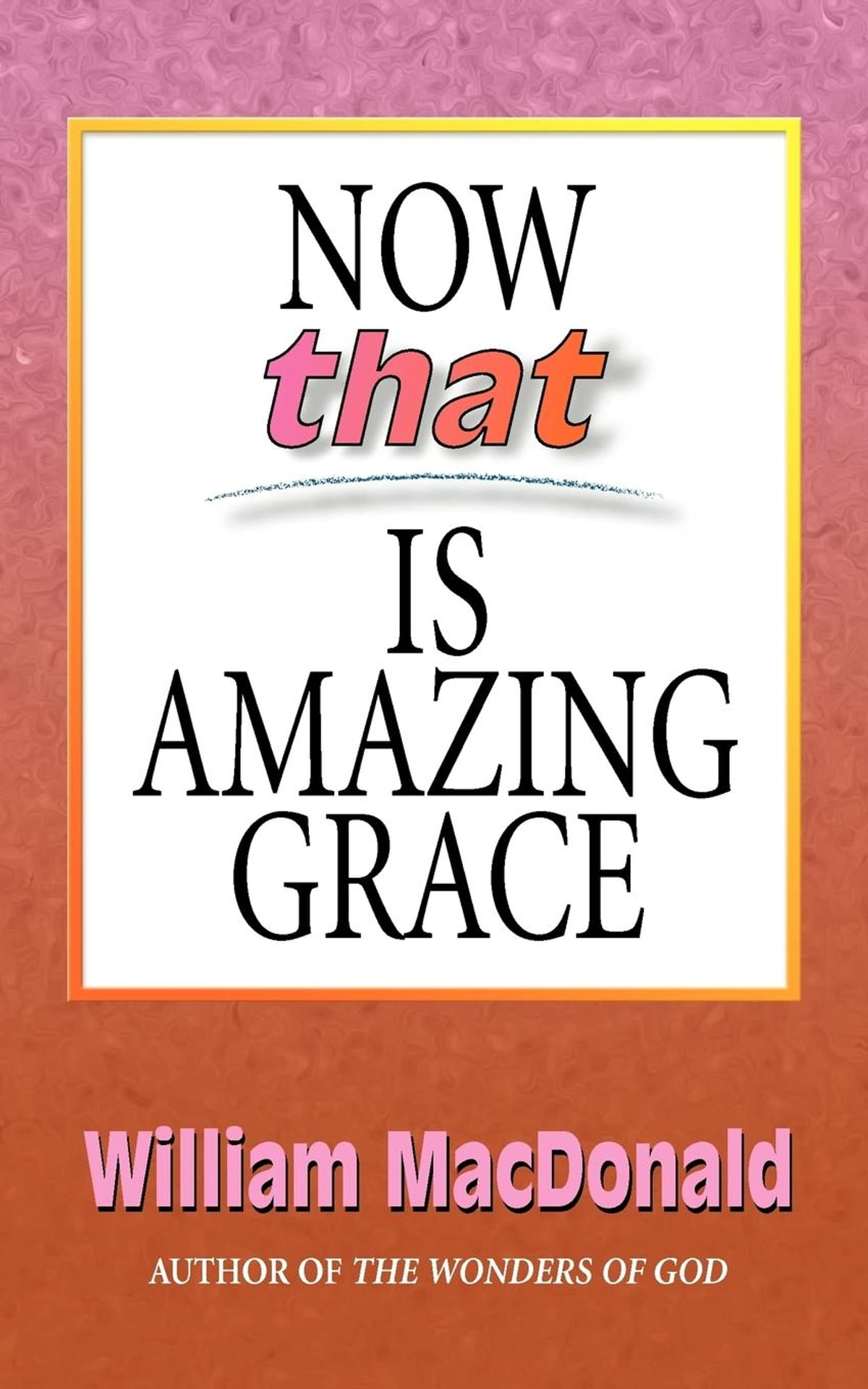 Now that Is Amazing Grace eBook by William MacDonald - 9781927386545 |  Rakuten Kobo