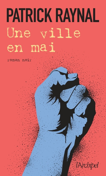 Une ville en mai ebook by Pierre Raynal