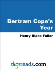 Bertram Cope's Year ebook by Fuller, Henry Blake
