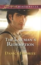 The Lawman's Redemption (Mills & Boon Love Inspired Historical) ebook by Danica Favorite