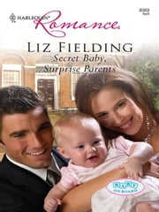 Secret Baby, Surprise Parents ebook by Liz Fielding
