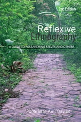 Reflexive Ethnography - A Guide to Researching Selves and Others ebook by Charlotte Aull Davies