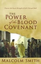 Power of the Blood Covenant ebook by Malcolm Smith