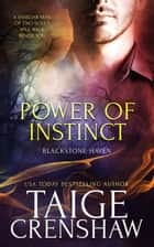 Power of Instinct - Blackstone Haven, #2 ebook by Taige Crenshaw