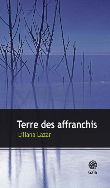 Terre des affranchis ebook by Liliana Lazar