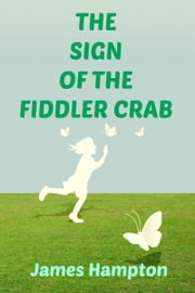 The Sign of the Fiddler Crab ebook by James Hampton
