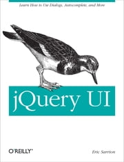 jQuery UI - Learn How to use Dialogs, Autocomplete, and More ebook by Eric Sarrion