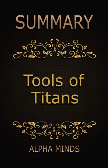 Summary: Tools of Titans ebook by Alpha Minds