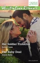 Her Soldier Protector/The Baby Deal ebook by Alison Kelly, Soraya Lane