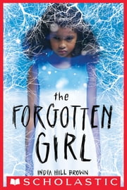 The Forgotten Girl ebook by India Hill Brown