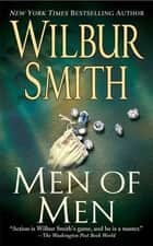 Men of Men ebook by Wilbur Smith