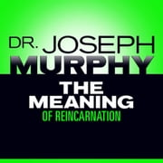 The Meaning Reincarnation audiobook by Joseph Murphy