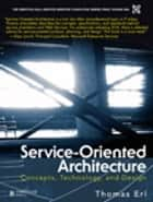 Service-Oriented Architecture ebook by Thomas Erl