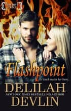 Flashpoint - Cowboys on the Edge, #4 ebook by Delilah Devlin