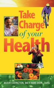 Take Charge of Your Health ebook by Hans Diehl, M.D.,Aileen Ludington, M.D.