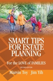 Smart Tips for Estate Planning - For the Love of Family ebook by Marvin Toy,Jim Yih