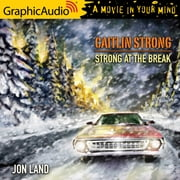 Strong at the Break [Dramatized Adaptation] audiobook by Jon Land