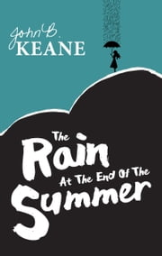 Rain At The End Of The Summer ebook by John B. Keane