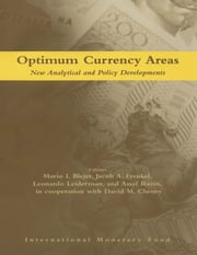 Optimum Currency Areas:New Analytical and Policy Developments ebook by Leonardo Mr. Leiderman, Mario  Mr.  Bléjer,David Mr. Cheney,Jacob Mr. Frenkel,Assaf Razin