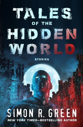 Tales of the Hidden World - Stories ebook by Simon R. Green