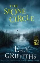 The Stone Circle 電子書籍 by Elly Griffiths