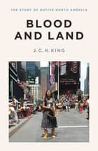 Blood and Land ebook by J.C.H. King