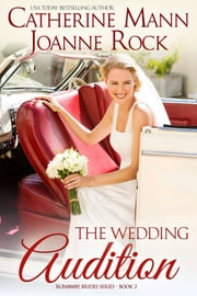 The Wedding Audition ebook by Catherine Mann,Joanne Rock