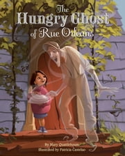 The Hungry Ghost of Rue Orleans ebook by Mary Quattlebaum,Patricia Castelao
