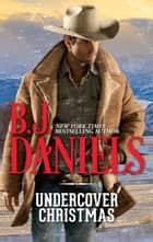 Undercover Christmas ebook by B.J. Daniels